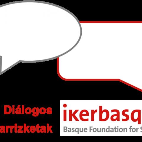 Diálogos Ikerbasque Elkarrizketak